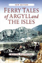 Ferry Tales of Argyll and the Isles