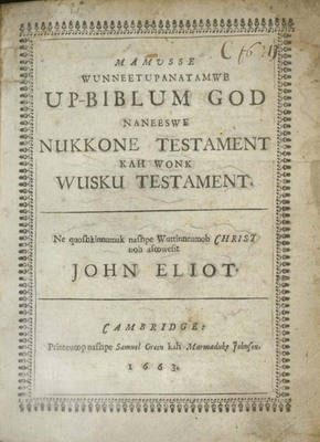 John Eliot translation of the Old and New Testament and metrical Psalms