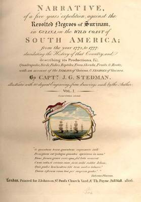 Narrative of a five years' expedition against the revolted negroes of Surinam, in Guiana ... from 1772, to 1777 by John Gabriel Stedman